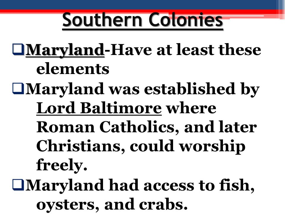 Southern Colonies Maryland-Have at least these elements