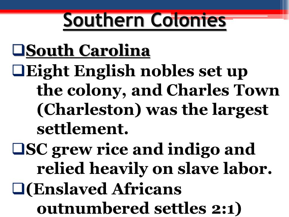 Southern Colonies South Carolina