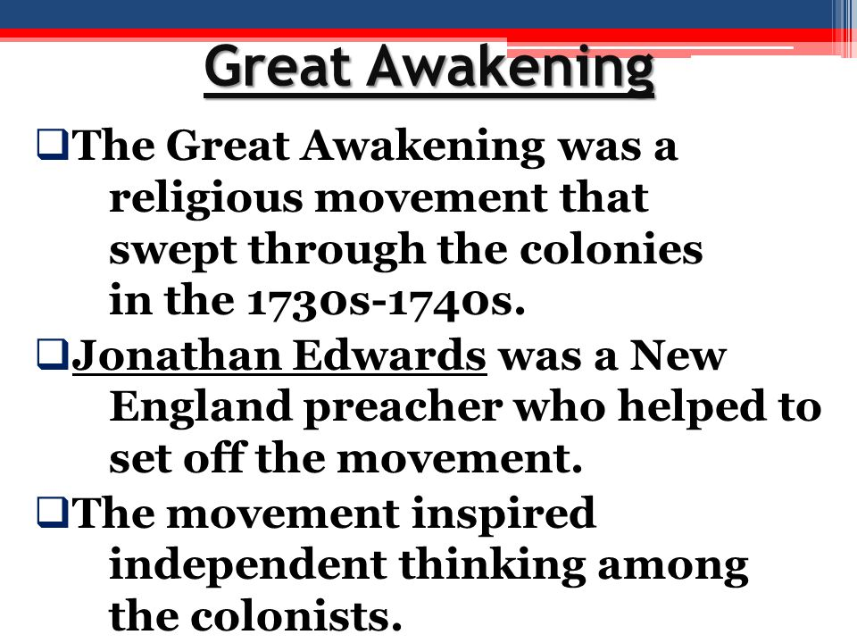 Great Awakening The Great Awakening was a religious movement that swept through the colonies in the 1730s-1740s.