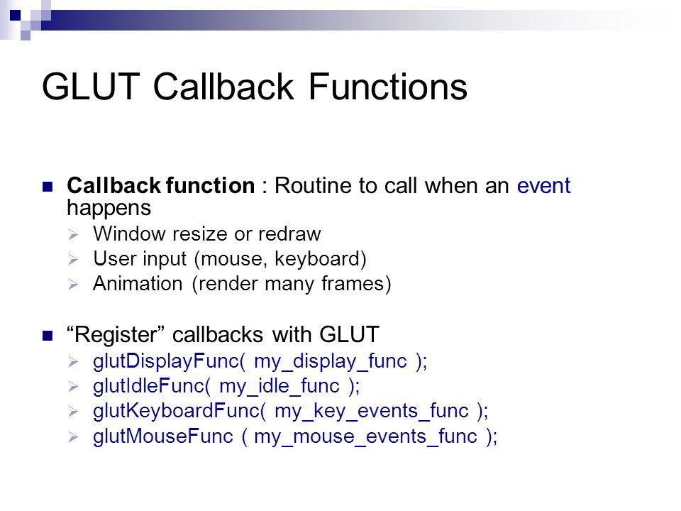 GLUT Callback Functions