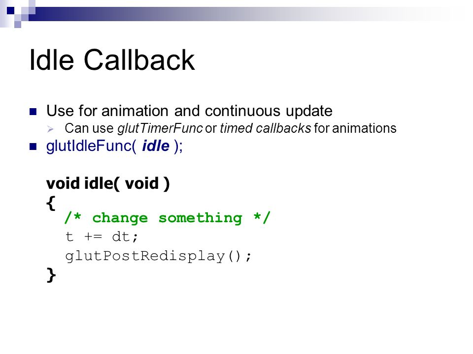 Idle Callback Use for animation and continuous update