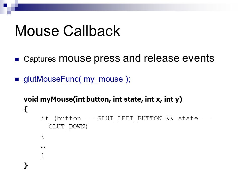 Mouse Callback Captures mouse press and release events