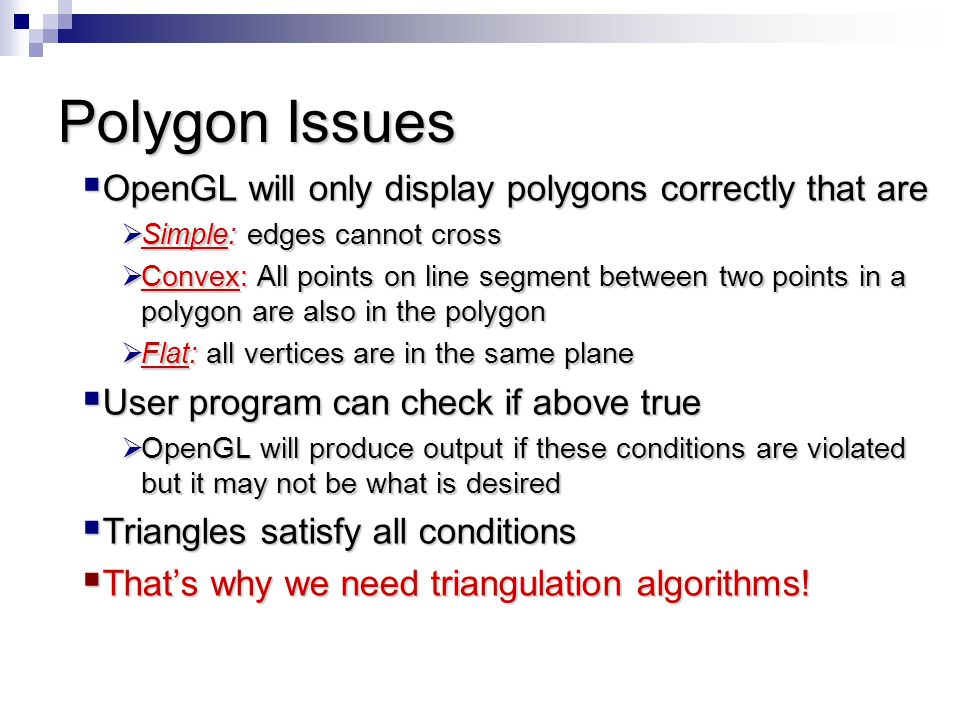 Polygon Issues OpenGL will only display polygons correctly that are