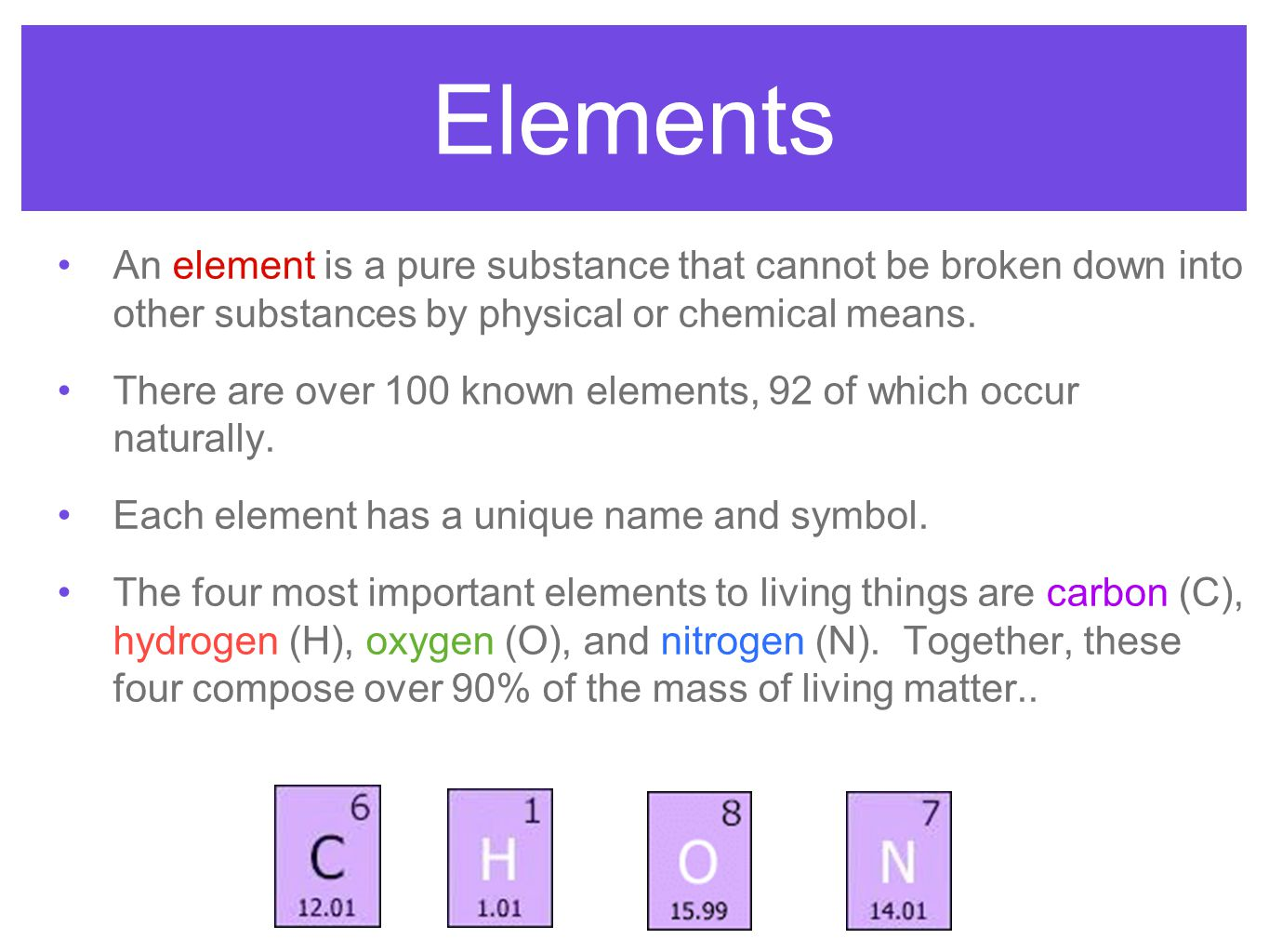 Elements An Element Is A Pure Substance That Cannot Be Broken Down Into  Other Substances By