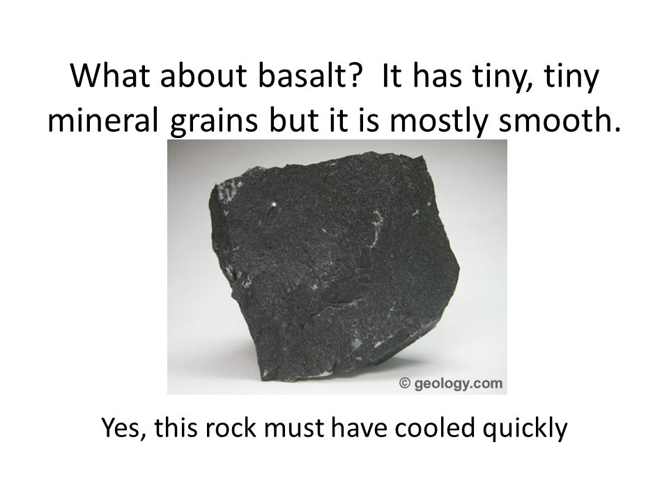 What about basalt. It has tiny, tiny mineral grains but it is mostly smooth.