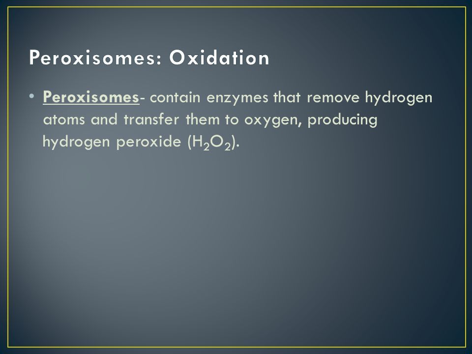 Peroxisomes: Oxidation