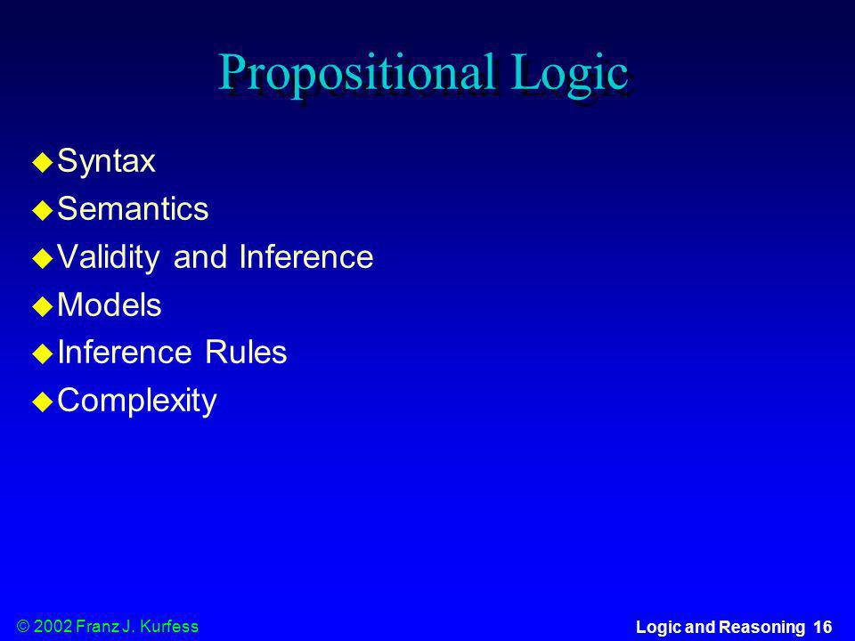 Propositional Logic Syntax Semantics Validity and Inference Models