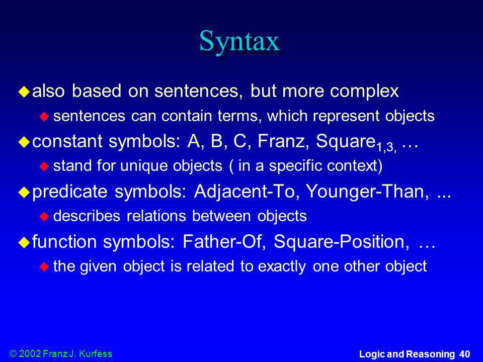 Syntax also based on sentences, but more complex