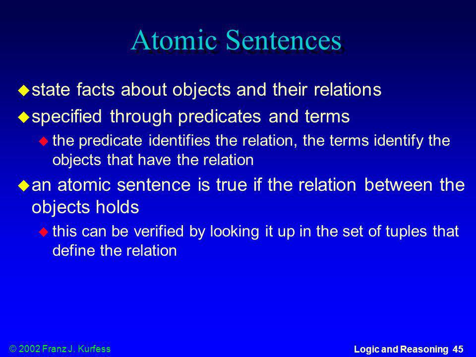 Atomic Sentences state facts about objects and their relations