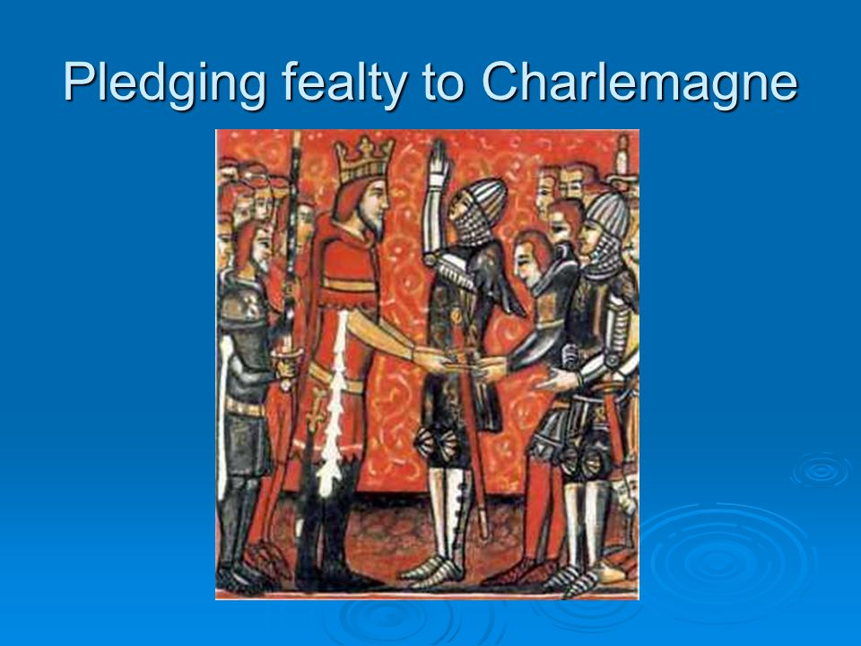 Pledging fealty to Charlemagne