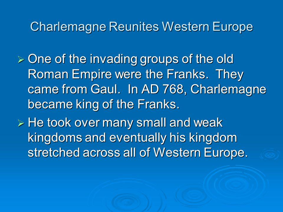 Charlemagne Reunites Western Europe