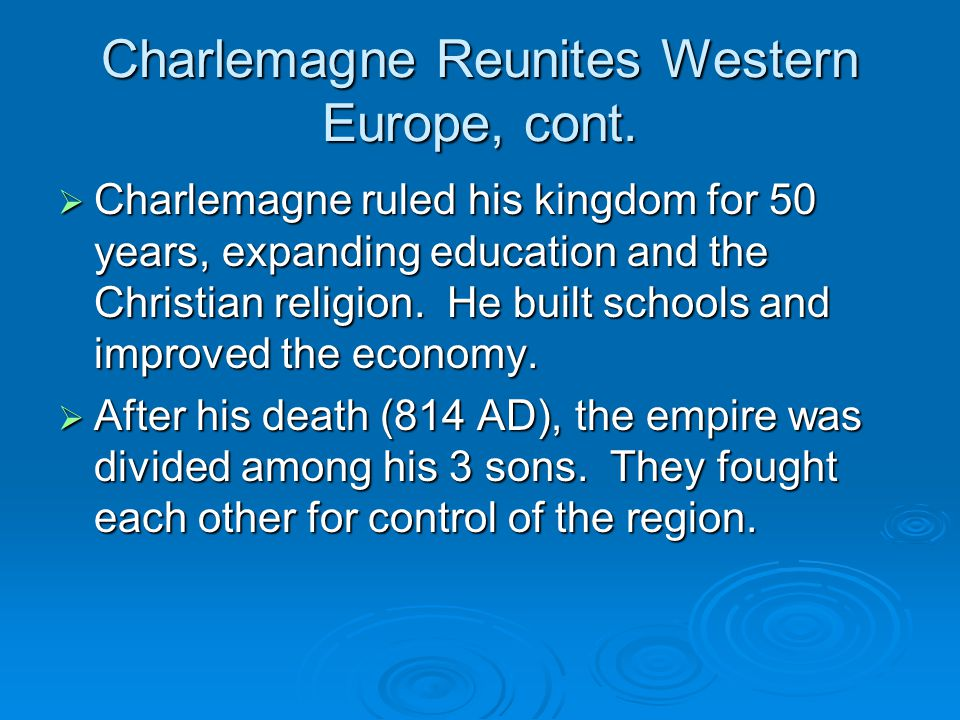 Charlemagne Reunites Western Europe, cont.