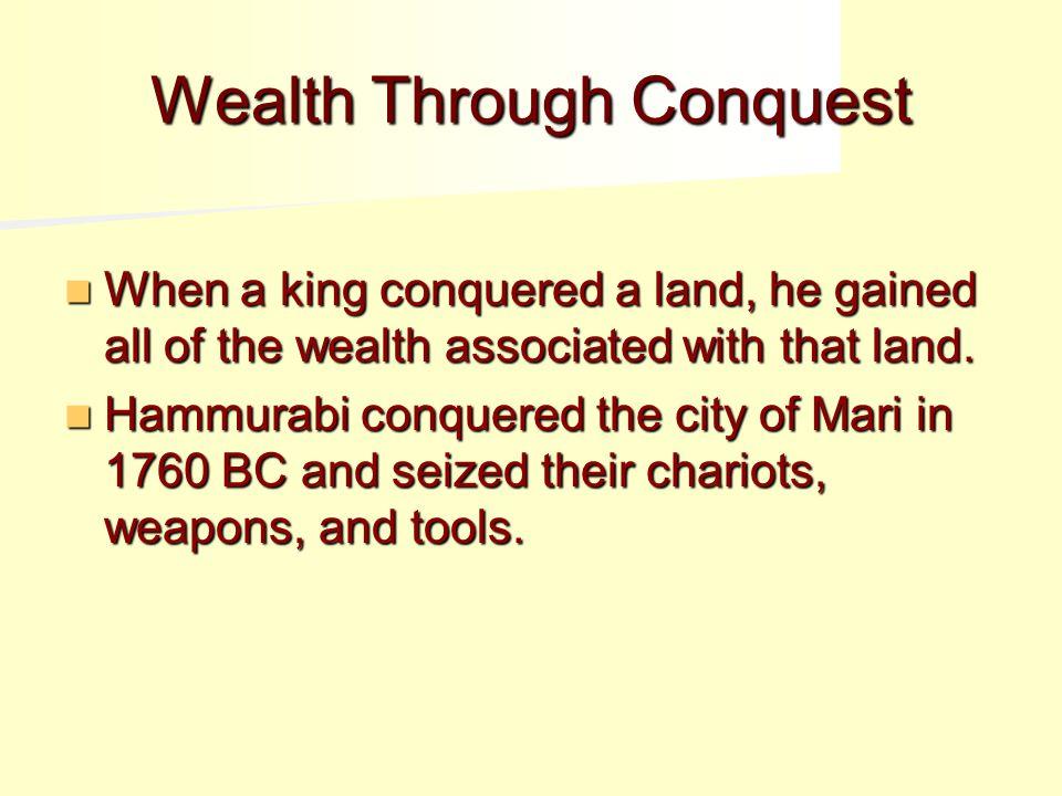 Wealth Through Conquest