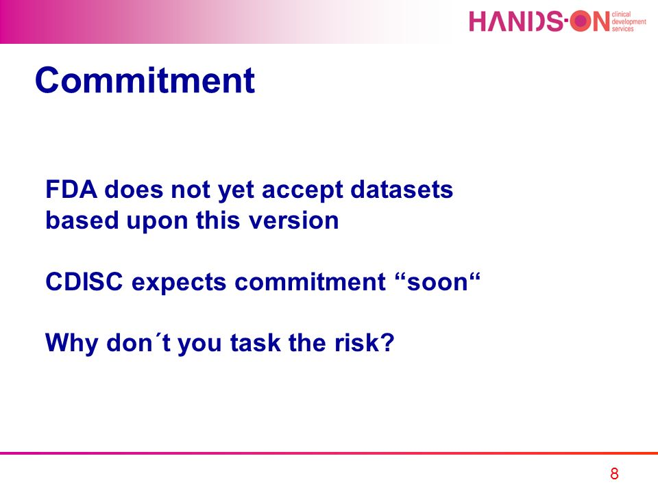 Commitment FDA does not yet accept datasets based upon this version