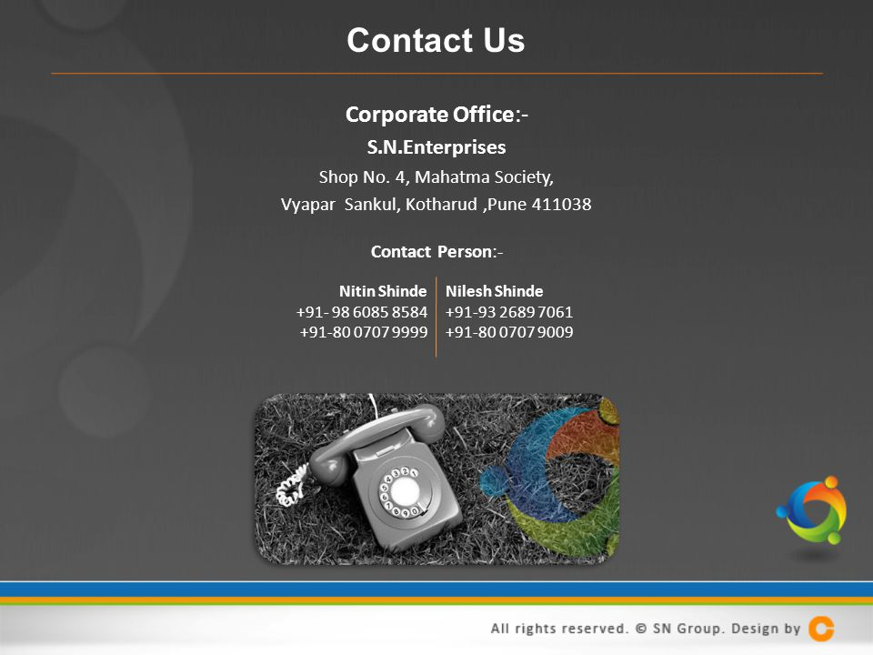 Contact Us Corporate Office:- S.N.Enterprises