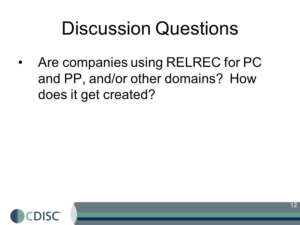 Discussion Questions Are companies using RELREC for PC and PP, and/or other domains.