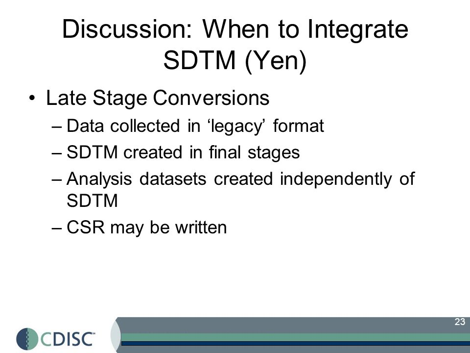 Discussion: When to Integrate SDTM (Yen)