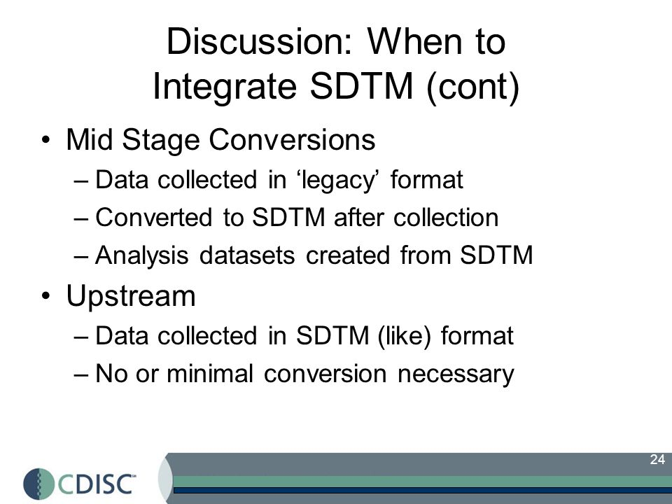 Discussion: When to Integrate SDTM (cont)
