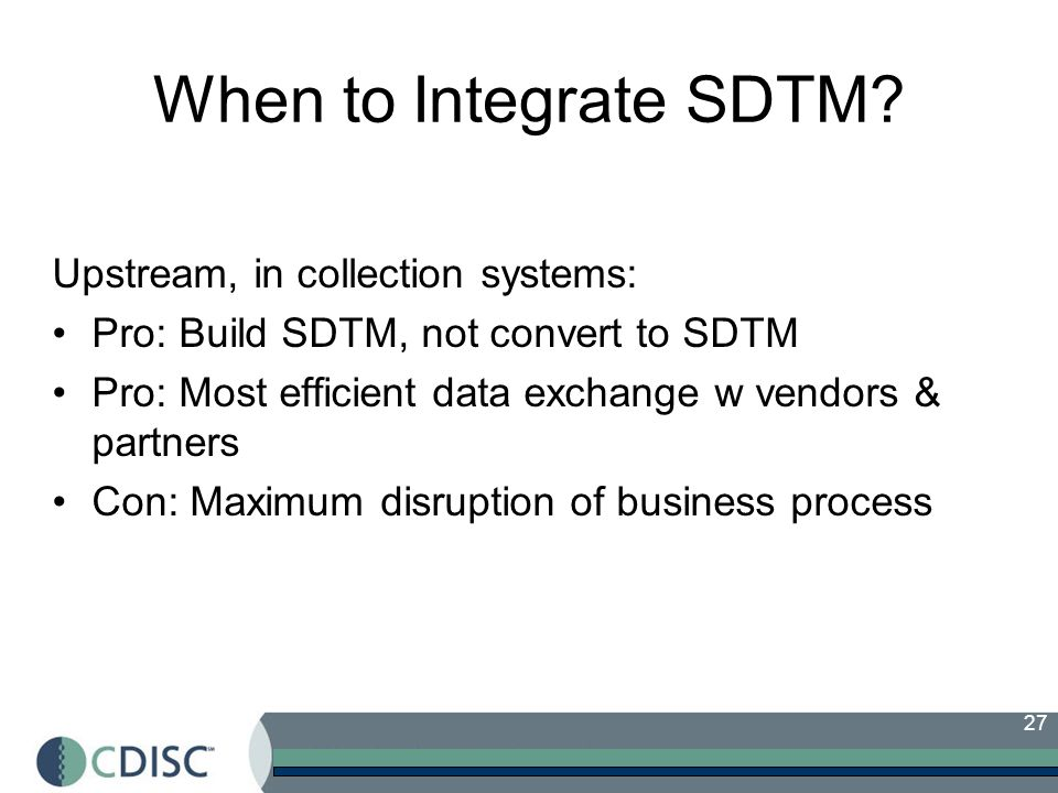 When to Integrate SDTM Upstream, in collection systems:
