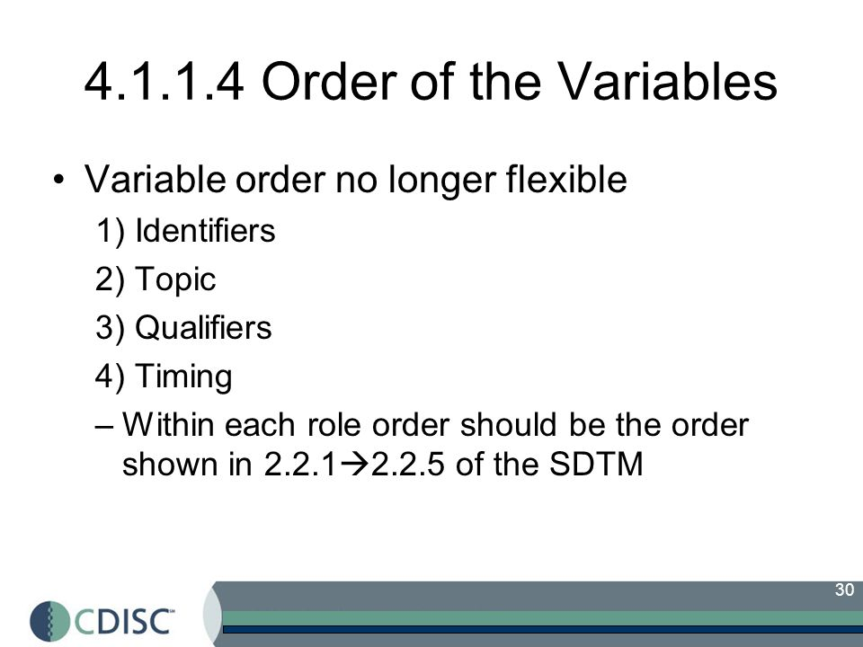 4.1.1.4 Order of the Variables Variable order no longer flexible