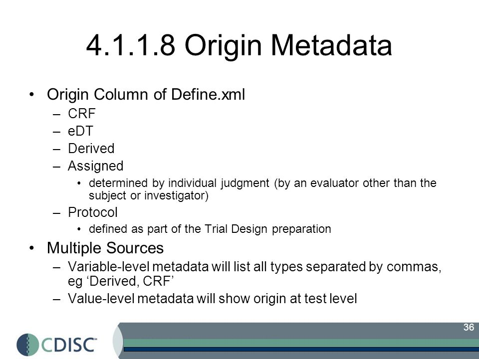 4.1.1.8 Origin Metadata Origin Column of Define.xml Multiple Sources