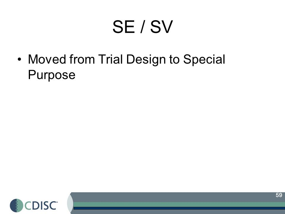 SE / SV Moved from Trial Design to Special Purpose