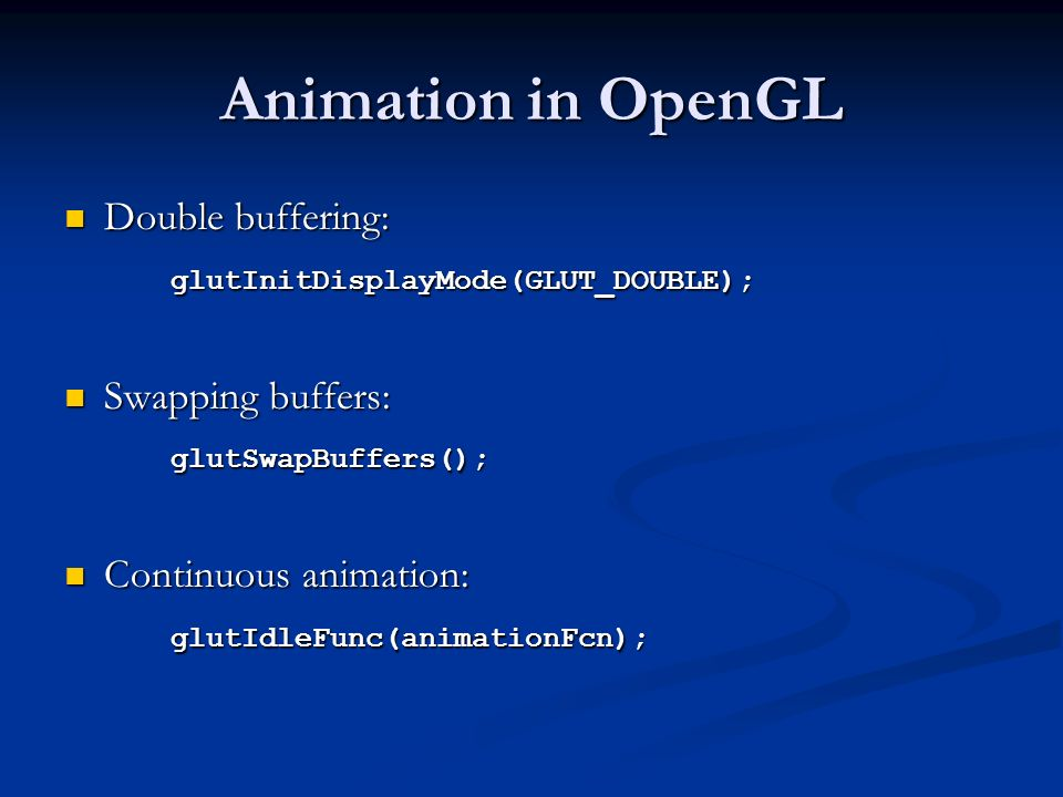 Animation in OpenGL Double buffering:
