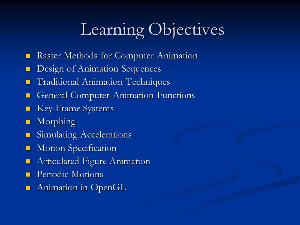 Learning Objectives Raster Methods for Computer Animation