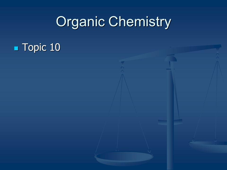 Organic Chemistry Topic 10