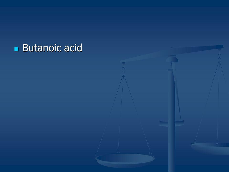 Butanoic acid