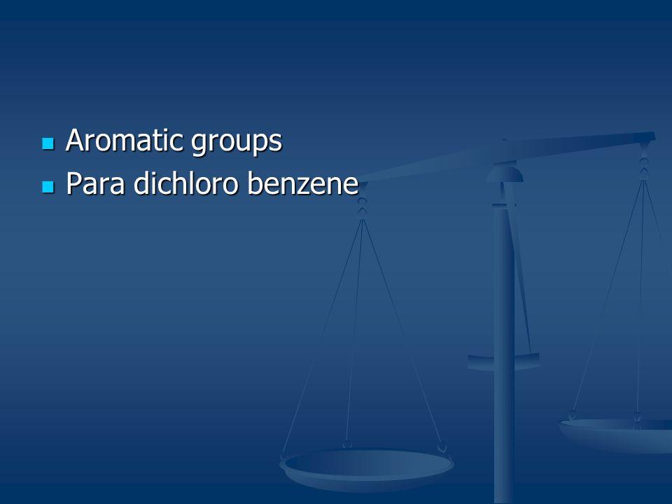 Aromatic groups Para dichloro benzene