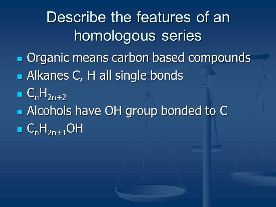 Describe the features of an homologous series