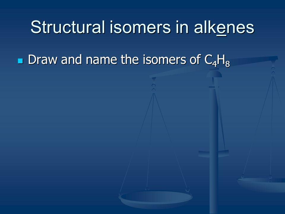 Structural isomers in alkenes