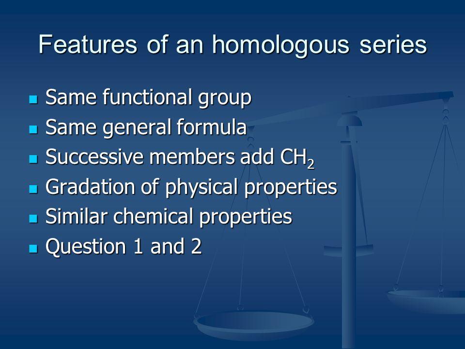 Features of an homologous series