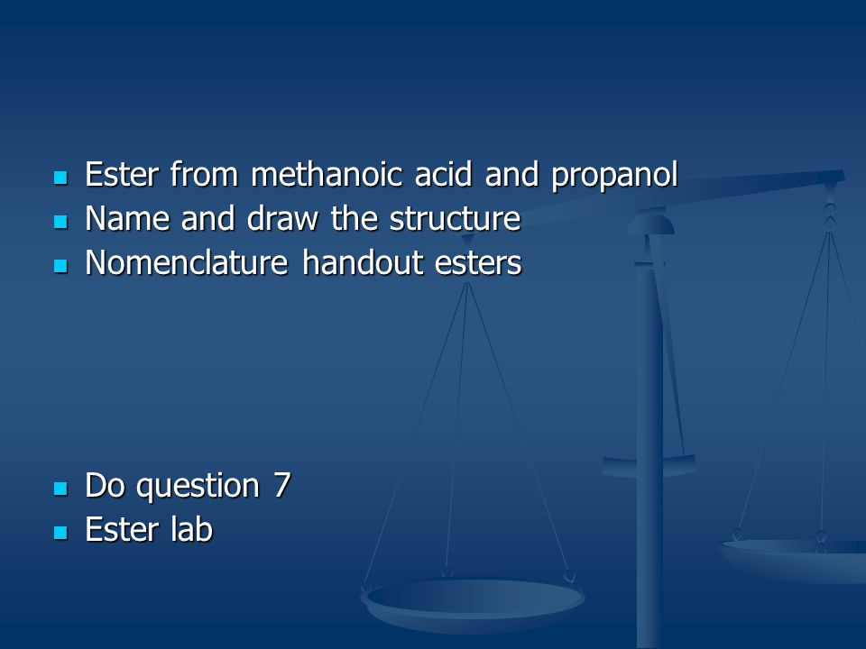 Ester from methanoic acid and propanol
