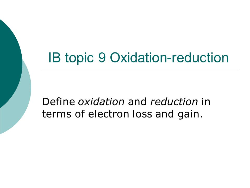 IB topic 9 Oxidation-reduction