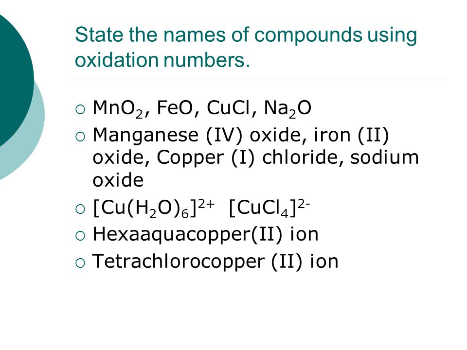 State the names of compounds using oxidation numbers.