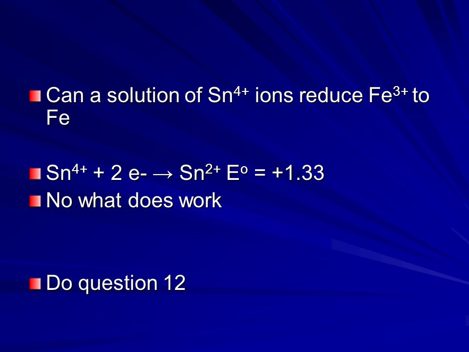 Can a solution of Sn4+ ions reduce Fe3+ to Fe