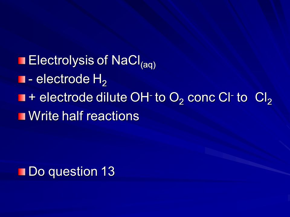 Electrolysis of NaCl(aq)