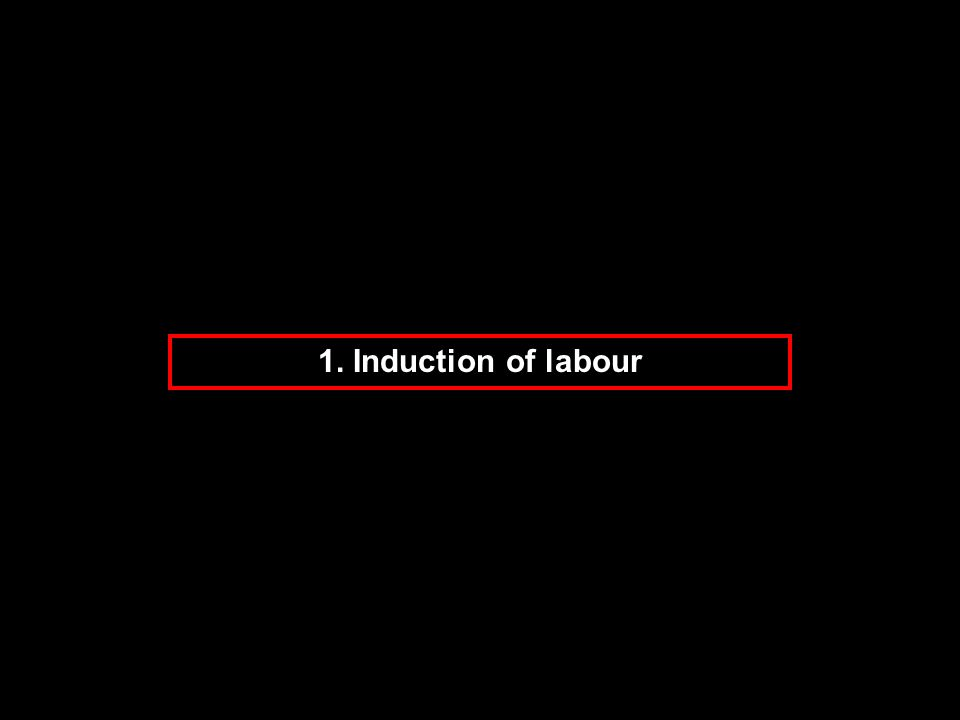 1. Induction of labour