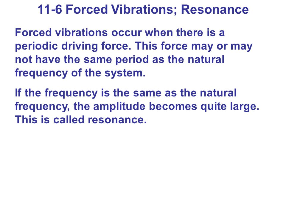 11-6 Forced Vibrations; Resonance