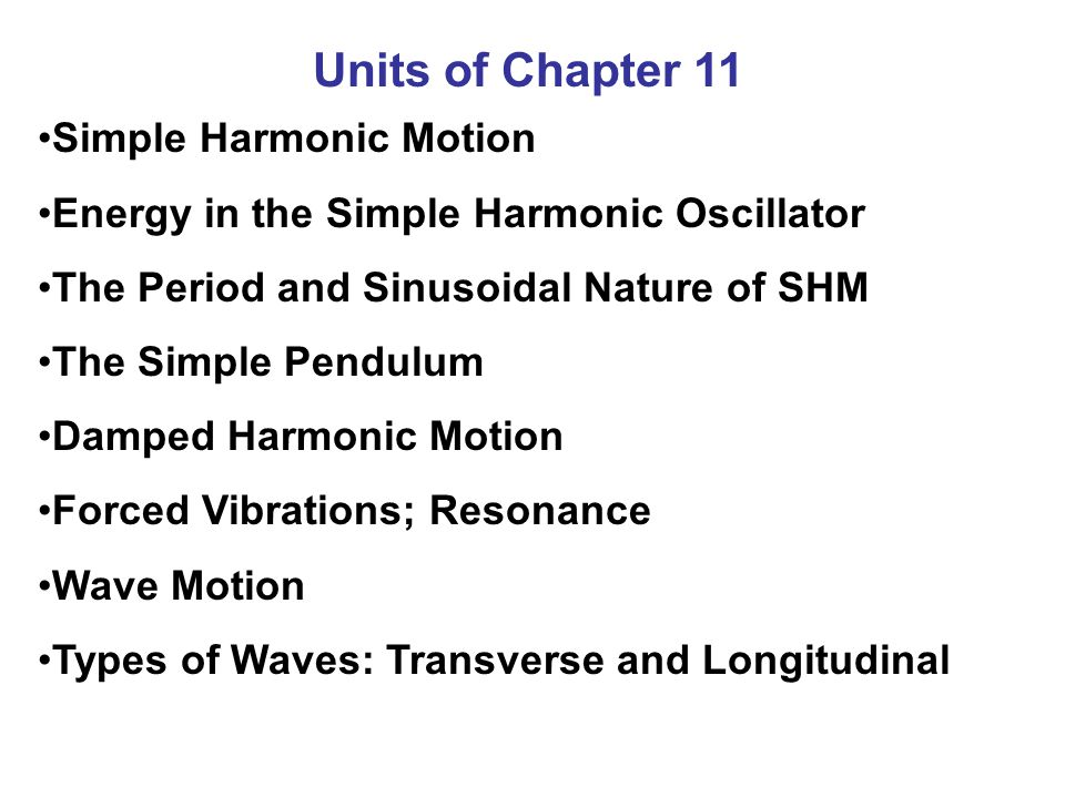Units of Chapter 11 Simple Harmonic Motion