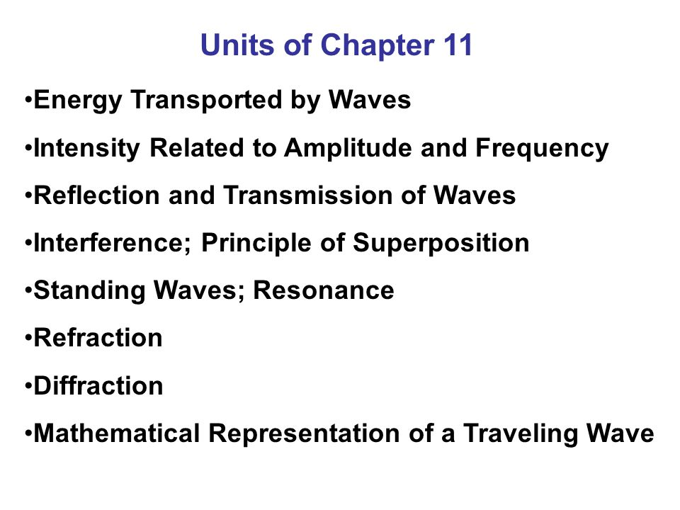 Units of Chapter 11 Energy Transported by Waves