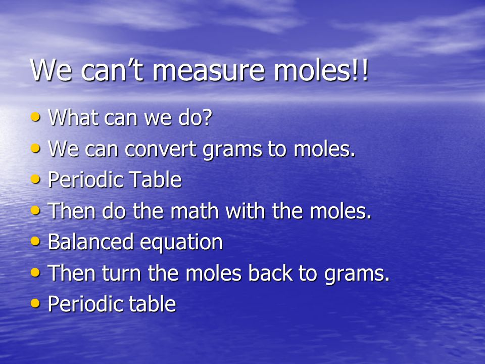 We can't measure moles!! What can we do