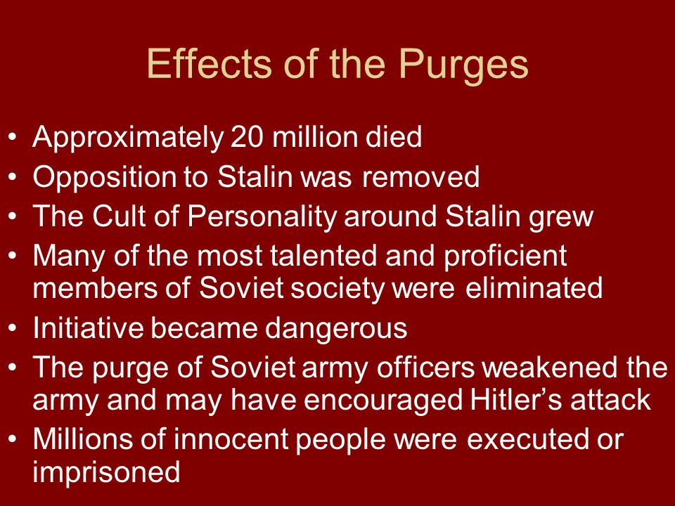 Effects of the Purges Approximately 20 million died