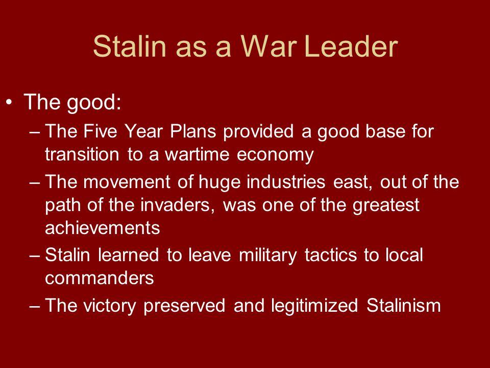 Stalin as a War Leader The good:
