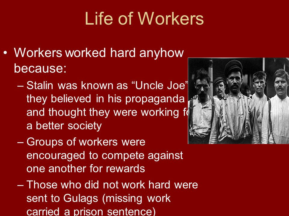 Life of Workers Workers worked hard anyhow because: