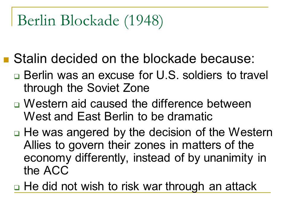 Berlin Blockade (1948) Stalin decided on the blockade because: