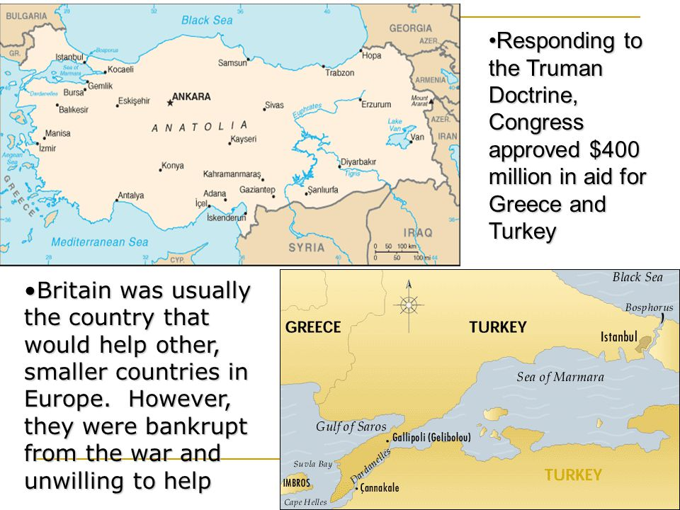 Responding to the Truman Doctrine, Congress approved $400 million in aid for Greece and Turkey