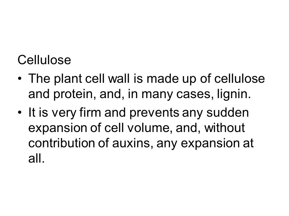 Cellulose The plant cell wall is made up of cellulose and protein, and, in many cases, lignin.